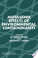 Mutagenic Effects of Environmental Contaminants Book