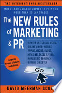 """The New Rules of Marketing & PR: How to Use Social Media, Online Video, Mobile Applications, Blogs, News Releases, and Viral Marketing to Reach Buyers Directly"" by David Meerman Scott"