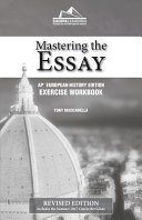 Mastering the Essay   AP  European History Edition   Exercise Workbook Book