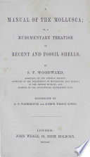 A Manual of the Mollusca, Or, A Rudimentary Treatise of Recent and Fossil Shells