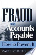 fraud in accounts payable schaeffer mary s