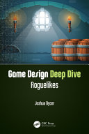 link to Game design deep dive : roguelikes in the TCC library catalog