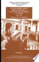 Los primeros cinco directores de la Facultad de Filosofía y Letras 1924-1933