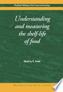 Understanding and Measuring the Shelf-Life of Food