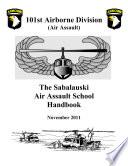 Manuals Combined  WARRIOR TRAINING CENTER Air Assault School Handbook  101st Airborne Division  Air Assault  The Sabalauski Air Assault School Handbook   101st Airborne Division  Air Assault  Gold Book