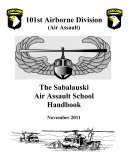 Manuals Combined: WARRIOR TRAINING CENTER Air Assault School Handbook, 101st Airborne Division (Air Assault) The Sabalauski Air Assault School Handbook & 101st Airborne Division (Air Assault) Gold Book