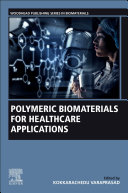 Polymeric Biomaterials for Healthcare Applications