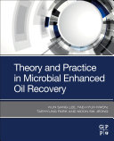 Theory and Practice in Microbial Enhanced Oil Recovery