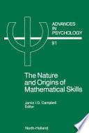 The Nature And Origin Of Mathematical Skills Book PDF