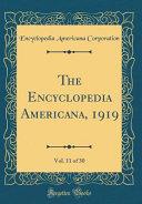 The Encyclopedia Americana 1919 Vol 11 Of 30 Classic Reprint