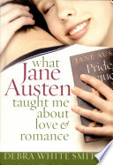 What Jane Austen Taught Me about Love and Romance