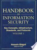 Handbook of Information Security  Key Concepts  Infrastructure  Standards  and Protocols Book