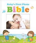 Baby S First Photo Bible