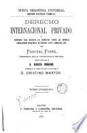 Derecho internacional privado, ó, Principios para resolver los conflictos entre las diversas legislaciones de derecho civil y comercial, etc