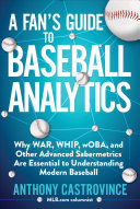 A Fan s Guide to Baseball Analytics