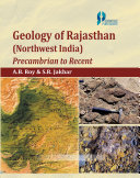 Geology of Rajasthan  Northwest India  Precambrian to Recent