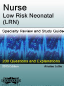 Nurse Low Risk Neonatal  LRN  Specialty Review and Study Guide