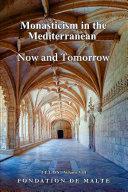 Telos VIII   Monasticism in the Mediterranean  Now and Tomorrow