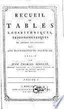 Neue und erweiterte Sammlung logarithmischer, trigonometrischer und anderer zum Gebrauch der Mathematik unentbehrlicher Tafeln