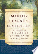 """Moody Classics Complete Set: Includes 19 Classics of the Faith in a Single Volume"" by St. Augustine, Dr. Howard Taylor, Mrs. Howard Taylor, Apostolic Fathers, J. Oswald Sanders, G.K. Chesterton, George Mueller, Hannah Whitall Smith, E.M. Bounds, Thomas A'Kempis, Andrew Murray, John Bunyan, R. A. Torrey, C.H. Spurgeon, L. E. Maxwell, J.C. Ryle, D.L. Moody, F.B. Meyer, Nathan Stone"