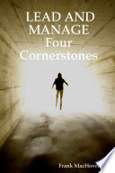 LEAD AND MANAGE Four Cornerstones