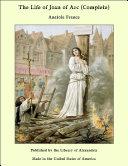 The Life of Joan of Arc (Complete) Pdf/ePub eBook