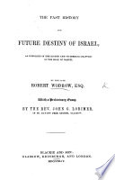 The Past History and Future Destiny of Israel  as Unfolded in the 8  and Succeeding Chapters of the Book of Daniel  With a Preliminary Essay by John Lorimer Book