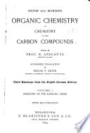 Victor Von Richter's Organic Chemistry: Chemistry by the aliphatic series