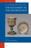 A Companion to the Eucharist in the Reformation