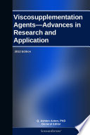 Viscosupplementation Agents—Advances in Research and Application: 2012 Edition