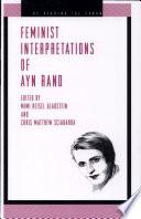 """Feminist Interpretations of Ayn Rand"" by Mimi Reisel Gladstein, Chris Matthew Sciabarra"
