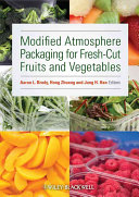 Modified Atmosphere Packaging for Fresh Cut Fruits and Vegetables Book
