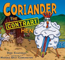 Coriander the Contrary Hen