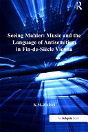 Pdf Seeing Mahler: Music and the Language of Antisemitism in Fin-de-Siècle Vienna Telecharger