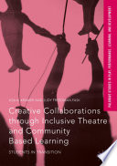 Read Online Creative Collaborations through Inclusive Theatre and Community Based Learning For Free