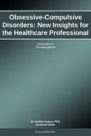 Pdf Obsessive-Compulsive Disorders: New Insights for the Healthcare Professional: 2013 Edition