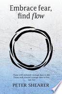 Embrace Fear, Find Flow