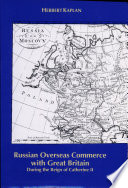 Russian Overseas Commerce with Great Britain During the Reign of Catherine II Book
