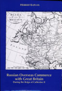 Russian Overseas Commerce with Great Britain During the Reign of Catherine II [Pdf/ePub] eBook