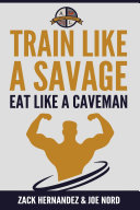 Train Like a Savage Eat Like a Caveman