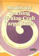 Models for Teaching Writing-Craft Target Skills