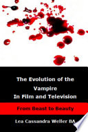 The Evolution Of The Vampire In Film and Television From Beast To Beauty
