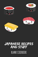 Japanese Recipes and Stuff  Blank Cookbook