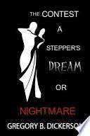 The Contest  : A Stepper's Dream Or Nightmare