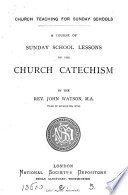 A course of Sunday school lessons on the Church catechism Book