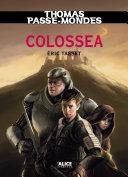 Thomas Passe-Mondes : Colossea