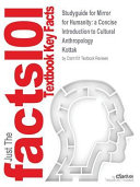 Studyguide for Mirror for Humanity  A Concise Introduction to Cultural Anthropology by Kottak  ISBN 9780077649371