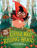 It s Not Little Red Riding Hood