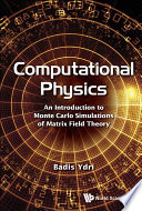 Computational Physics  An Introduction To Monte Carlo Simulations Of Matrix Field Theory Book