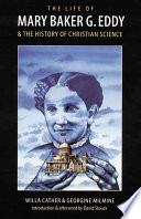 The Life of Mary Baker G  Eddy and the History of Christian Science